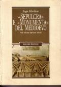 «Sepulcra» e «monumenta» del Medioevo Studi sull'arte sepolcrale in Italia