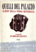 Quelli del palazzo. Album della prima Repubblica