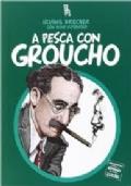 A pesca con Groucho