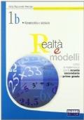 Realtà e modelli. Volume 1B. Per la Scuola media