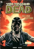 THE WALKING DEAD n. 15 (Nati per soffrire - parte 1)