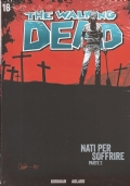 THE WALKING DEAD n. 16 (Nati per soffrire - parte 2)