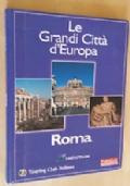 Le Grandi Città d'Europa Roma