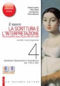 il nuovo LA SCRITTURA E L'INTERPRETAZIONE vol. 4, Illuminismo, Neoclassicismo, Romanticismo (dal 1748 al 1861). EDIZIONE ROSSA