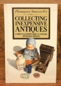 Collecting inexpensive Antiques, a handy illustrated guide to choosing affordable antiques