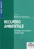 Recupero ambientale. Tecnologie, bioremediation e biotecnologie