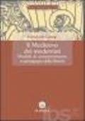 Il Medioevo dei modernisti. Modelli di comportameto e pedagogia della libertà