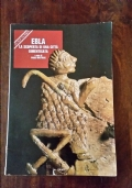 Ebla. La Scoperta di una Città Dimenticata