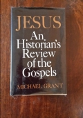 Jesus. An Historian's Review of the Gospels