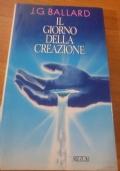 J.G. BALLARD - IL GIORNO DELLA CREAZIONE