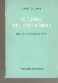 Il libro del cittadino: elementi di educazione civica per le scuole secondarie inferiori secondo i programmi vigenti (Decreto P. R. 13 giugno 1958, N. 585)