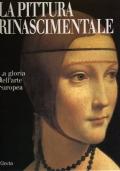 La pittura rinascimentale la gloria dell'arte europea