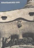 Antoni Gaudì 1852 - 1926