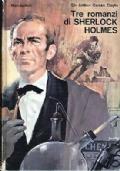 Tre Romanzi di Sherlock Holmes - Mondadori - 1965