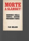 Morte a Slansky! A cura di Curzia Ferrari e di Jan Neumann.