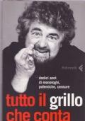 TUTTO IL GRILLO CHE CONTA  Dodici anni di monologhi, polemiche, censure