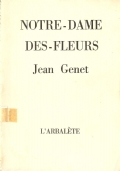 Notre Dame des fleurs (FRANCESE – FRANCAIS – LITTERATURE – JEAN GENET)