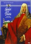 Splendori di una dinastia. L'eredità europea dei Manin e dei Dolfin