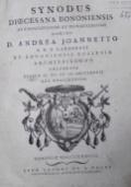 Synodus Dioecesana Bononiensis ab eminentissimo et reverendissimo domino D. Andrea Joannetto S.R.E. Cardinale et Bononiensis Ecclesiae Archiepiscopo celebrata diebus II. III. et IV. septembris Ann. MDCCLXXXVIII