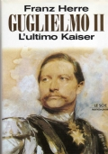 GUGLIELMO II L'ULTIMO KAISER