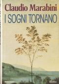 I sogni tornano (Autografo) NARRATIVA ITALIANA – ROMANZI – AUTOGRAFI – CLAUDIO MARABINI