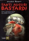 TANTI AUGURI BASTARDI Storie di straordinarioa perfidia con il peggior Babbo Natale che possiate incontrare