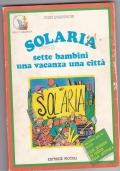 Solaria, sette bambini, una vacanza, una citt�
