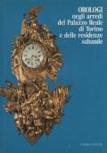 Orologi negli arredi del Palazzo Reale di Torino e delle residenze sabaude