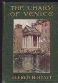 The Charm of Venice : an Anthology - Compiled by Alfred H. Hyatt