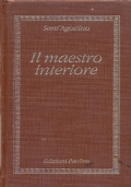 Il maestro interiore. Testi scelti, introduzione e commenti a cura di Padre Agostino Trapè