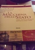 la macchina dello stato. leggi, uomini e strutture che hanno fatto l'unità d'Italia