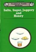 Salts, Sugar, Jaggery and Honey - TRADITIONAL FAMILY MEDICINE (Health Series) INGLESE – ENGLISH – MEDICINA FAMILIARE TRADIZIONALE – INDIA – SALUTE – ERBE – MEDICINA – FITOTERAPIA – AYURVEDA – PIANTE