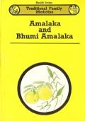Amalaka and Bhumi Amalaka - TRADITIONAL FAMILY MEDICINE (Health Series) INGLESE – ENGLISH – MEDICINA FAMILIARE TRADIZIONALE – INDIA – SALUTE – ERBE – MEDICINA – FITOTERAPIA – AYURVEDA – PIANTE