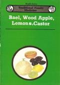 Bael, Wood Apple, Lemons, Castor - TRADITIONAL FAMILY MEDICINE (Health Series) INGLESE – ENGLISH – MEDICINA FAMILIARE TRADIZIONALE – INDIA – SALUTE – ERBE – MEDICINA – FITOTERAPIA – AYURVEDA – PIANTE