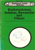 Karkatashringi, Indubar, Navasadar and Fitkari - TRADITIONAL FAMILY MEDICINE (Health Series) INGLESE – ENGLISH – MEDICINA FAMILIARE TRADIZIONALE – INDIA – SALUTE – ERBE – MEDICINA – FITOTERAPIA – AYURVEDA – PIANTE