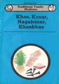 Khas, Kesar, Nagakesar, Khaskhas - TRADITIONAL FAMILY MEDICINE (Health Series) INGLESE – ENGLISH – MEDICINA FAMILIARE TRADIZIONALE – INDIA – SALUTE – ERBE – MEDICINA – FITOTERAPIA – AYURVEDA – PIANTE