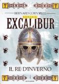Il re d'inverno. Il romanzo di Excalibur Vol I