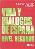 Vida y dialogos de Espana. Nivel Segundo