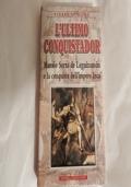 L'ultimo conquistatore Mansio Serra de leguizamon e la conquista dell'impero Inca