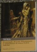 Il ventaglio di Lady Windermere. L'importanza di essere fedele. Salomé