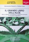 Il grande libro dell�Aloe. Storia, botanica, composizione e aspetti farmacologici di una pianta leggendaria