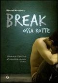BREAK Ossa Rotte