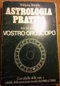 ASTROLOGIA PRATICA Fate Voi stessi il vostro oroscopo Con tabelle delle case e tabelle delle posizioni astrali dal 1900 al 2000