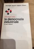 LA DEMOCRAZIA INDUSTRIALE IL CASO ITALIANO