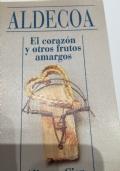 EL CORAZON Y OTROS FRUTOS AMARGOS