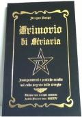 Grimorio di Aradia: Insegnamenti Riti e Incantesimi della Vecchia Religione