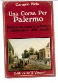 UNA CORSA PER PALERMO DIZIONARIO DELLE STRADE UOMINI ILLUSTRI ANASTATICO 1875