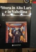 Pittura in Alto Lario e in Valtellina dall'Alto Medioevo al Settecento.
