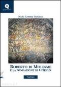 Roberto di Molesme e la fondazione di Citeaux
