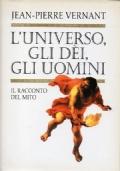 L'universo, gli dèi, gli uomini. Il racconto del mito